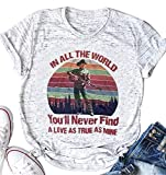 Country Music T Shirt for Women in All The World You'll Never Find A Love Funny Letter Print Cute Graphic Tee Tops (XX-Large, Light Grey)