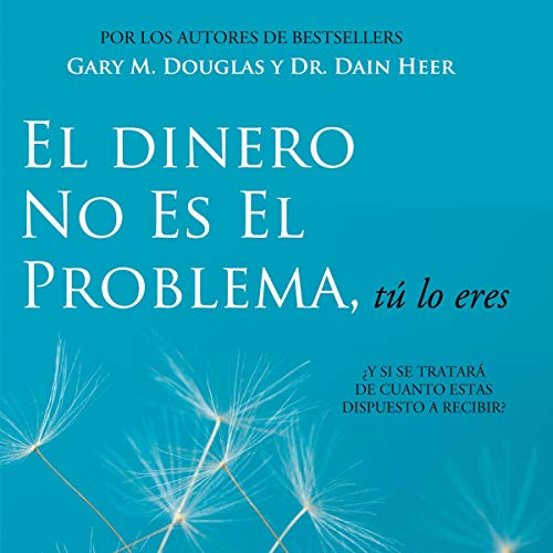 El Dinero No Es El Problema, Tú Lo Eres [Money Is Not The Problem, You Are It] audiobook cover art
