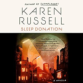 Sleep Donation by Karen Russell science fiction and fantasy book and audiobook reviews