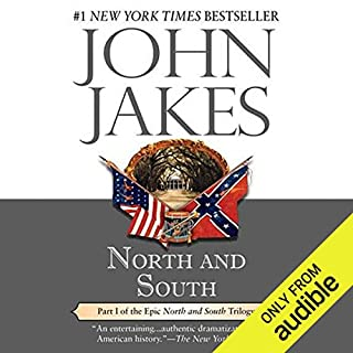 North and South     North and South Trilogy, Book 1              Written by:                                                                                                                                 John Jakes                               Narrated by:                                                                                                                                 Grover Gardner                      Length: 30 hrs and 11 mins     8 ratings     Overall 4.8