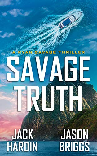 Savage Truth: A Coastal Caribbean Adventure (Ryan Savage Thriller Series Book 5)