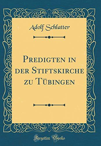 Predigten in der Stiftskirche zu Tübingen (Classic Reprint)