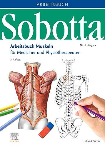 Sobotta Arbeitsbuch Muskeln: Arbeitsbuch für Mediziner und Physiotherapeuten
