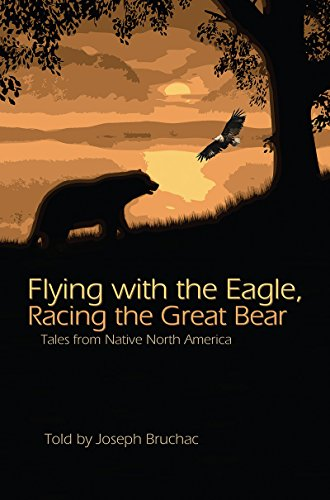 Flying with the Eagle, Racing the Great Bear: Tales from Native America (English Edition)
