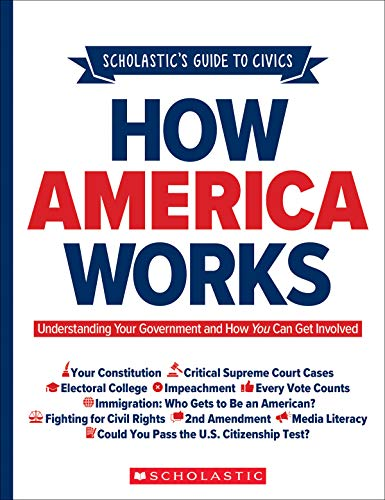 How America Works: Understanding Your Government and How You Can Get Involved