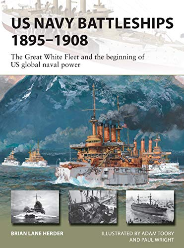 US Navy Battleships 1895–1908: The Great White Fleet and the beginning of US global naval power (New Vanguard) (English Edition)