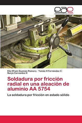 Soldadura por fricción radial en una aleación de aluminio AA 5754: La soldadura por fricción en estado sólido