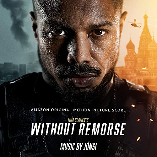 Tom Clancy's Without Remorse (Amazon Original Motion Picture Score)