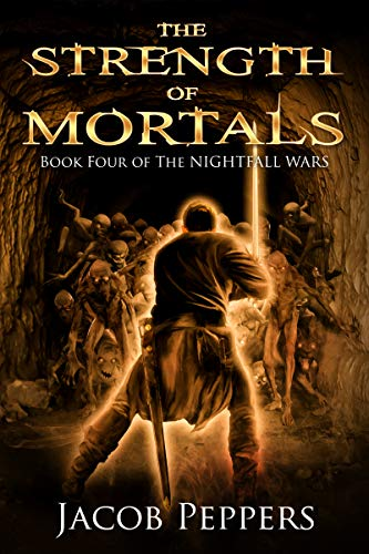 The Strength of Mortals: Book Four of The Nightfall Wars