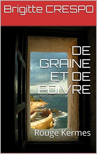 DE GRAINE ET DE POIVRE: Rouge Kermes (French Edition)