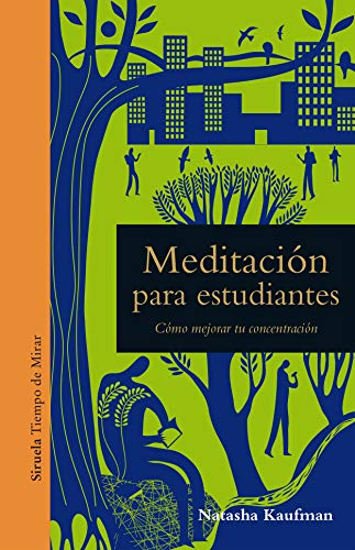 Meditación para estudiantes: Cómo mejorar tu concentración (Tiempo de Mirar nº 19)