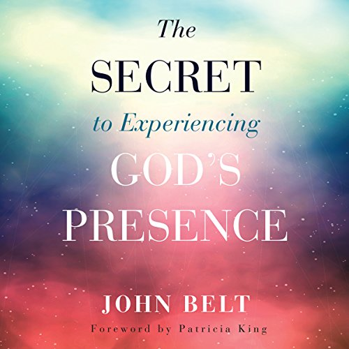 Couverture de The Secret to Experiencing God's Presence
