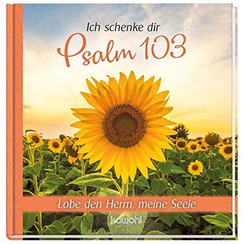 Ich schenke dir Psalm 103: Lobe den Herrn, meine Seele