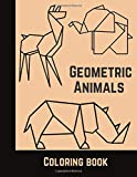 Geometric Animals Coloring Book: A Beautiful and Relaxing, Creative Coloring Book of Easy Designs For All.