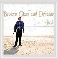Broken Glass & Dreams