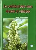 La calidad del vino desde el viñedo (Enología, Viticultura)