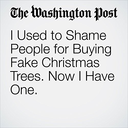 I Used to Shame People for Buying Fake Christmas Trees. Now I Have One. cover art