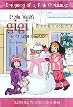Dreaming of a Pink Christmas: Gigi God's Little Princess