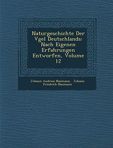Naturgeschichte Der Vgel Deutschlands: Nach Eigenen Erfahrungen Entworfen, Volume 12 (German Edition)