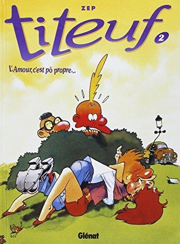 Titeuf tome 2. L'amour c'est pô propre... de Zep ( 25 août 1993 )