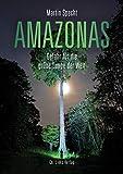 Amazonas: Gefahr für die grüne Lunge der Welt