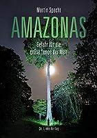 Amazonas: Gefahr fuer die gruene Lunge der Welt