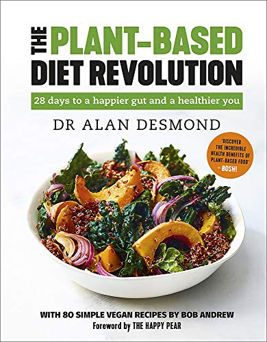 The Plant-based Diet Revolution: 28 Days to a Heathier You: 28 days to a happier gut and a healthier you