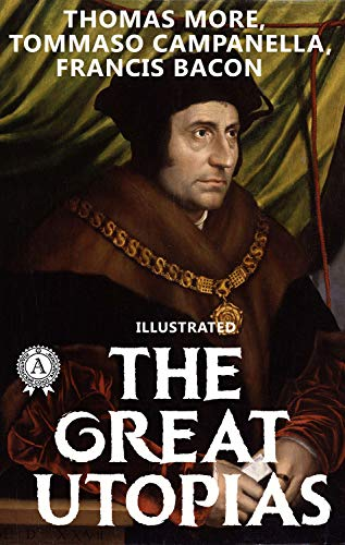 The Great Utopias  (illustrated) (English Edition)