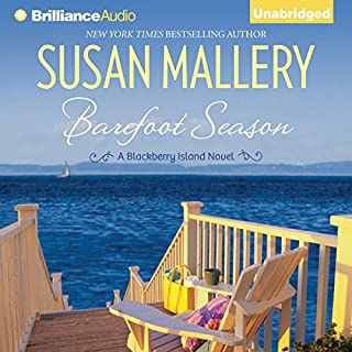 Barefoot Season     A Blackberry Island Novel, Book 1              By:                                                                                                                                 Susan Mallery                               Narrated by:                                                                                                                                 Sarah Grace                      Length: 9 hrs and 43 mins     409 ratings     Overall 4.1