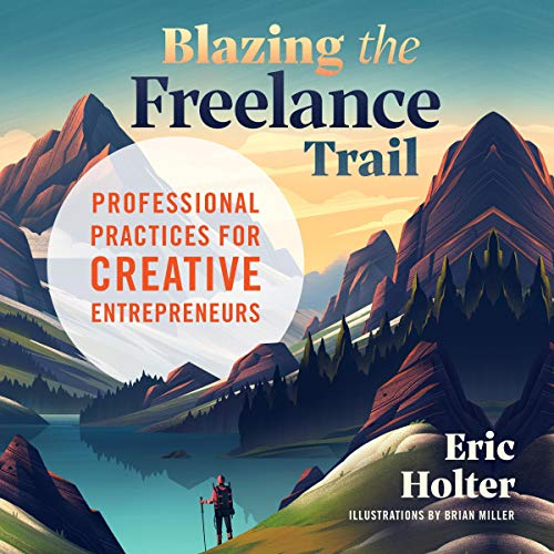 Blazing the Freelance Trail audiobook cover art