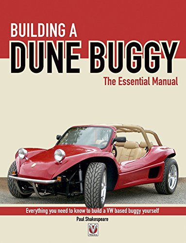Building a Dune Buggy - The Essential Manual: Everything you need to know to build any VW-based Dune Buggy yourself! (Essential Manual Series) (English Edition)