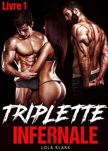 Couverture du livre TRIPLETTE Infernale [Livre 1]: Le Trio Interdit... [Roman Érotique, BDSM, Tabou, Hard]