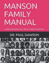 MANSON FAMILY MANUAL: LIVING DANGEROUSLY WITH CHARLES MANSON