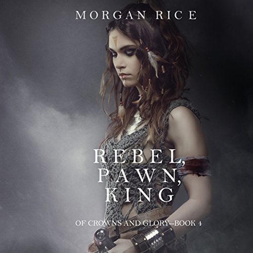 Rebel, Pawn, King audiobook cover art