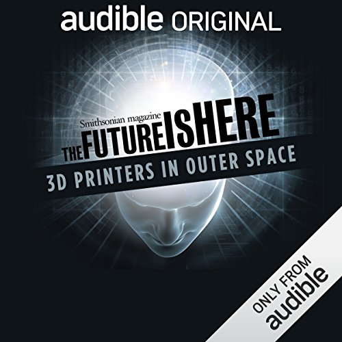 3D Printers in Outer Space audiobook cover art
