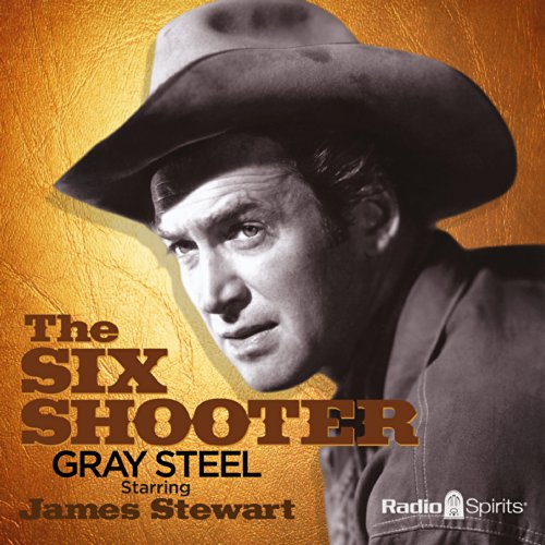 The Six Shooter     Gray Steel              By:                                                                                                                                 Frank Burt                               Narrated by:                                                                                                                                 James Stewart                      Length: 9 hrs and 46 mins     85 ratings     Overall 4.7