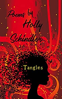 Tangles: Poems by [Holly Schindler]