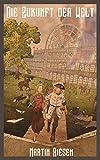 Die Zukunft der Welt (Steamforged Empires 2)