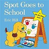 Spot Goes to School (Spot - Original Lift The Flap) [Idioma Inglés]