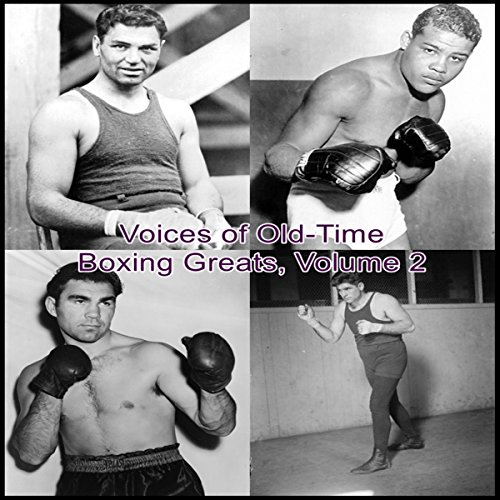 Voices of Old-Time Boxing Greats, Volume 2 audiobook cover art