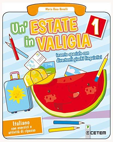 Un'estate in valigia. Italiano. Per la Scuola elementare (Vol. 1)