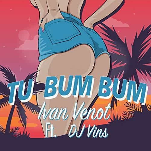 Tu Bum Bum - Ivan Venot