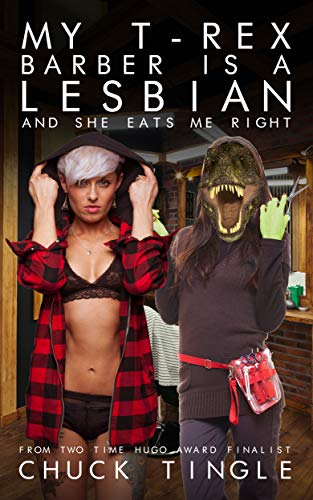 My T-Rex Barber Is A Lesbian And She Eats Me Right (English Edition)