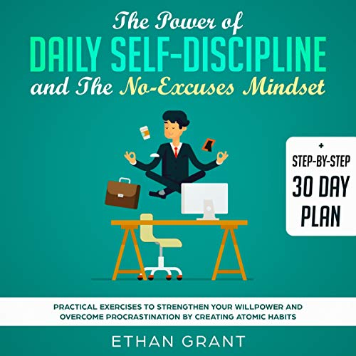 The Power of Daily Self-Discipline and the No-Excuses Mindset audiobook cover art