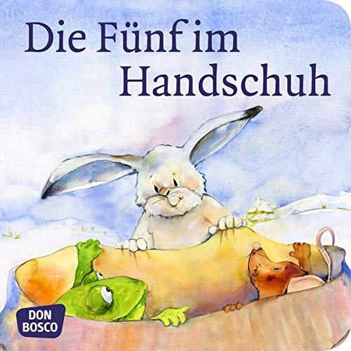 Die Fünf im Handschuh. Mini-Bilderbuch.: Don Bosco Minis: Märchen. (Meine Lieblingsmärchen)