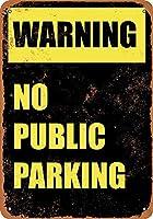 警告-公共駐車場の壁はありませんブリキの看板金属ポスターレトロプラーク警告看板ヴィンテージ鉄の絵画の装飾オフィスの寝室のリビングルームクラブのための面白い吊り下げ工芸品
