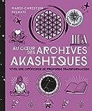 Au coeur des Archives akashiques - Vivez une expérience de profonde transformation