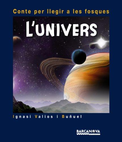 L'univers (Llibres Infantils I Juvenils - Contes Per Llegir A Les Fosques)