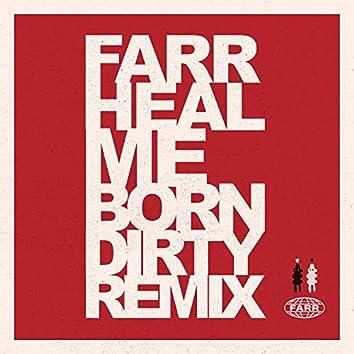 Heal Me (Born Dirty Remix)