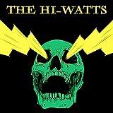 The Hi-Watts [Explicit]